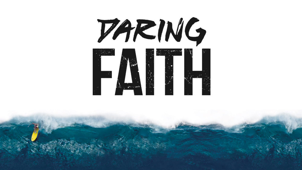 DARING TO GO IN FAITH Image